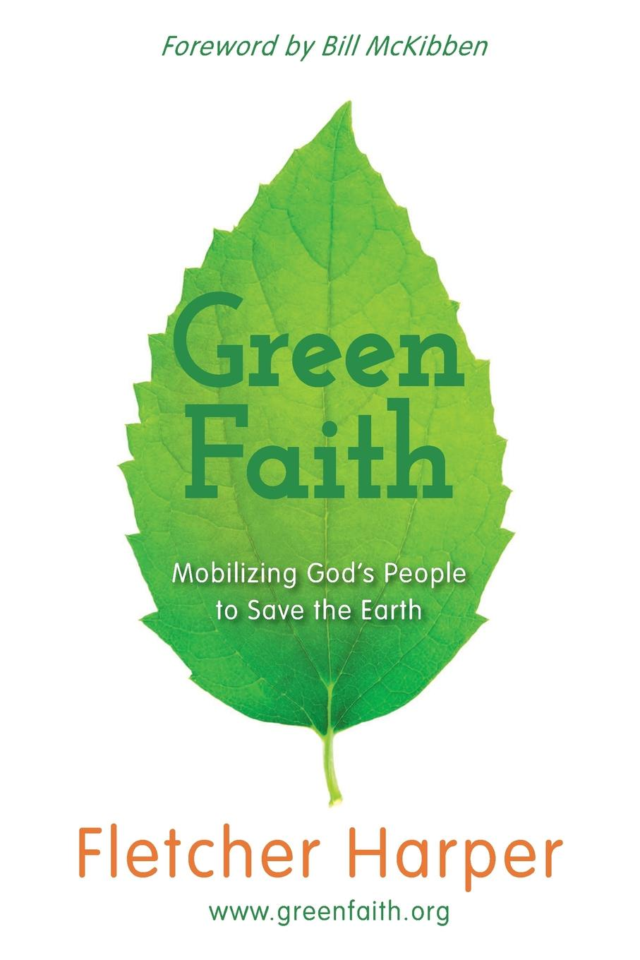 Fletcher Harper Greenfaith. Mobilizing God's People to Save the Earth цена и фото