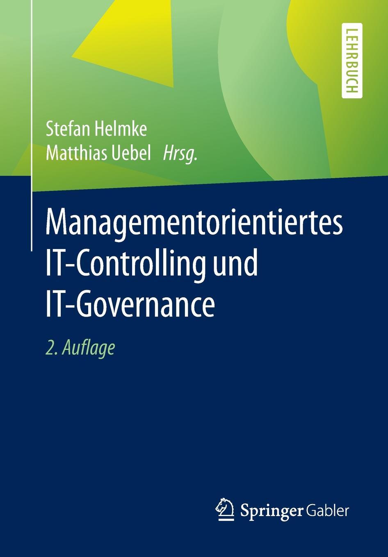 """Managementorientiertes IT-Controlling und IT-Governance Книга""""Managementorientiertes IT-Controlling..."""