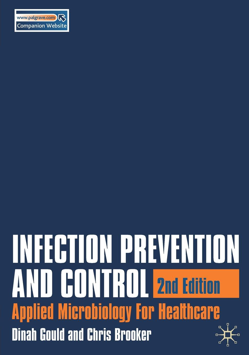 Dinah Gould, Christine Brooker Infection Prevention and Control. Applied Microbiology for Healthcare maldi tof and tandem ms for clinical microbiology