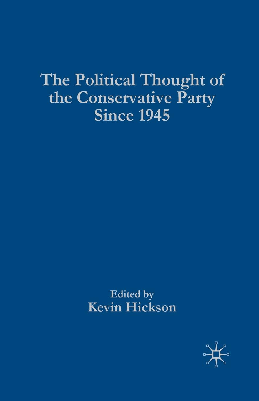 The Political Thought of the Conservative Party since 1945 james barber the prime minister since 1945