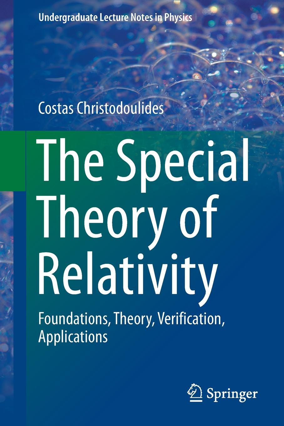 Costas Christodoulides The Special Theory of Relativity. Foundations, Theory, Verification, Applications angela henderson c family theories foundations and applications