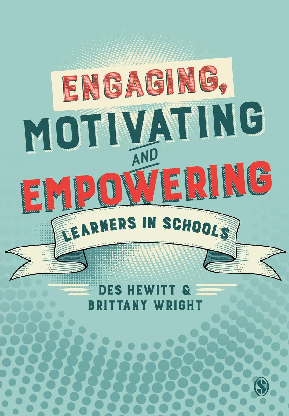 Des Hewitt Engaging, Motivating and Empowering Learners in Schools