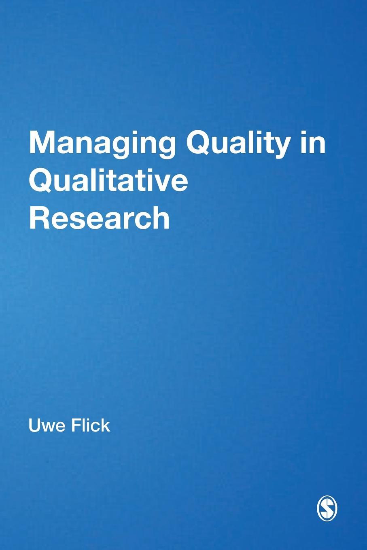 Uwe Flick Managing Quality in Qualitative Research nigel king interviews in qualitative research