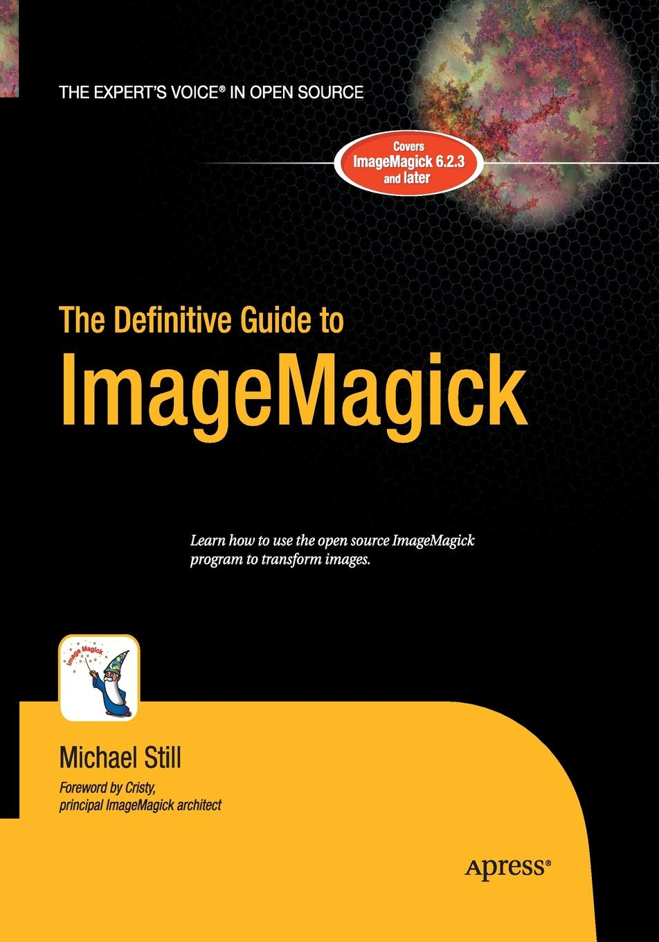Michael Still The Definitive Guide to ImageMagick daniel brian the definitive guide to berkeley db xml
