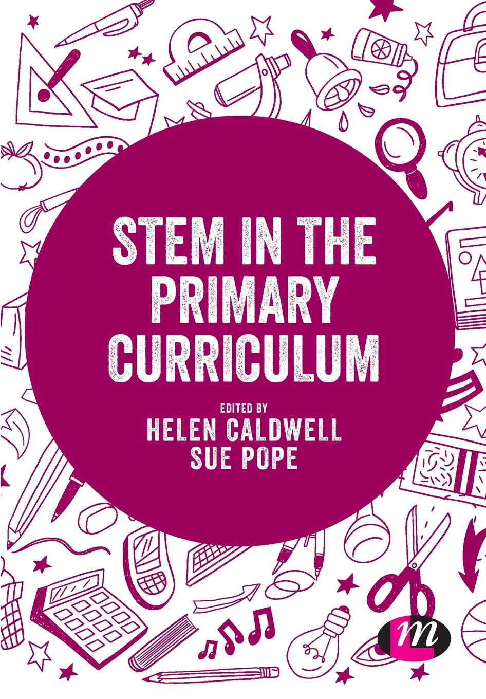 Helen Caldwell STEM in the Primary Curriculum curriculum