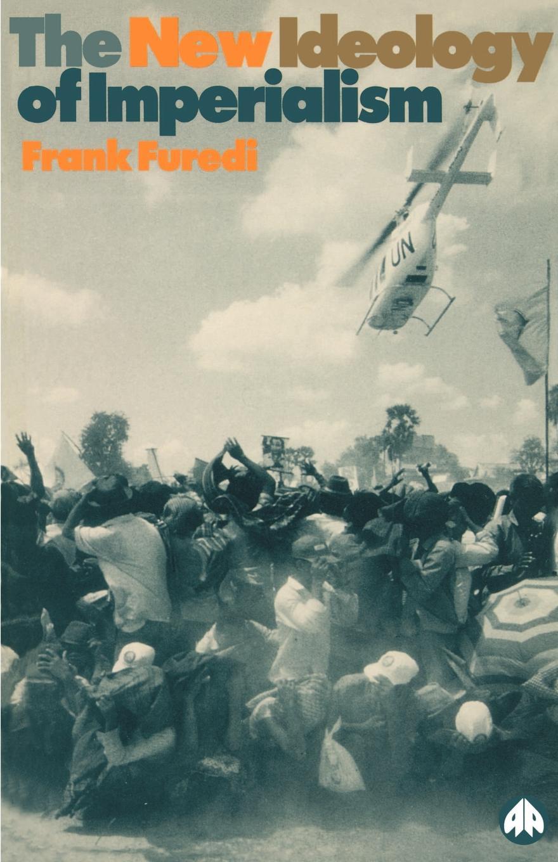 Frank Furedi New Ideology of Imperialism. Renewing the Moral Imperative недорго, оригинальная цена