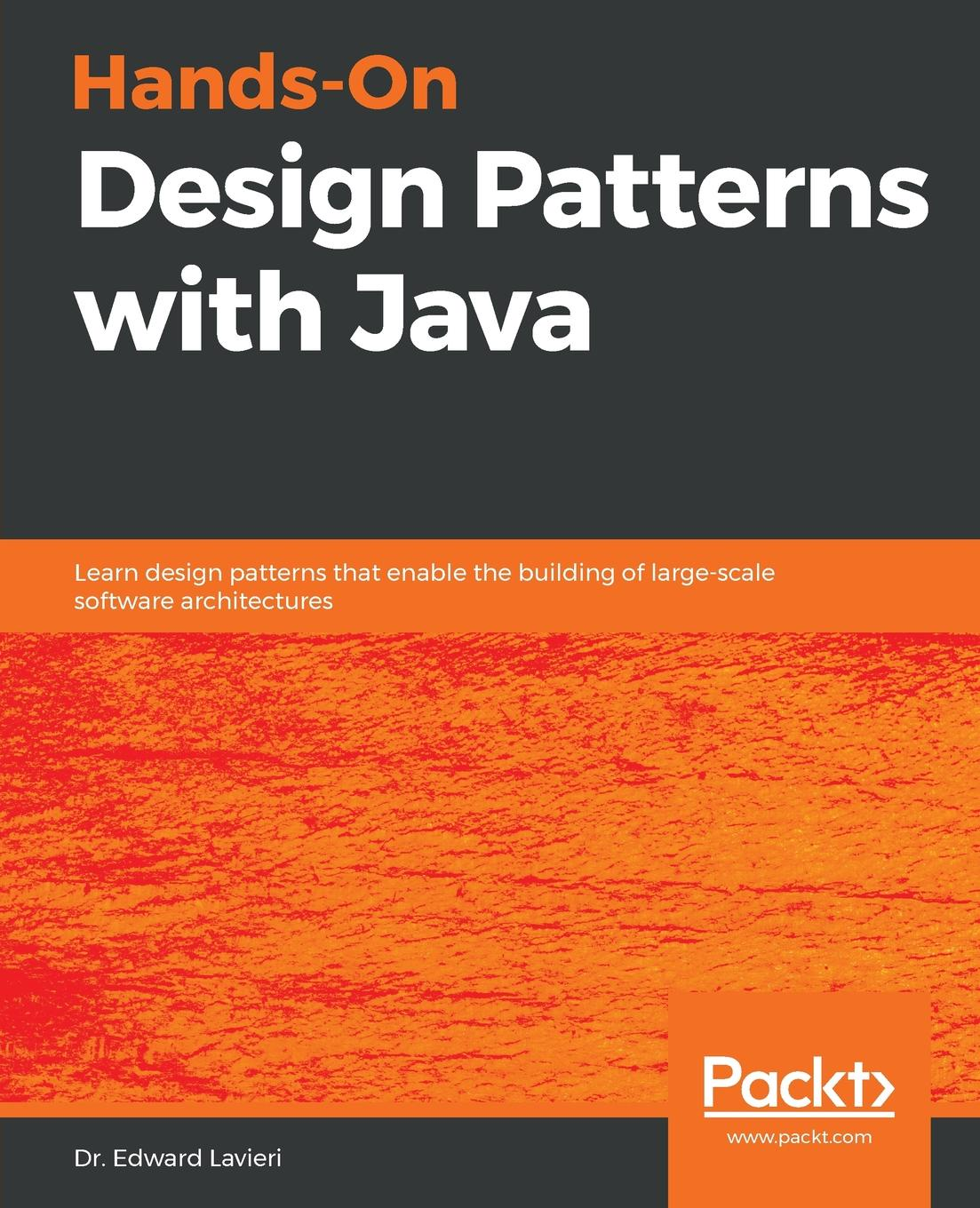 Dr. Edward Lavieri Hands-On Design Patterns with Java ajay vohra deepak vohra pro xml development with java technology