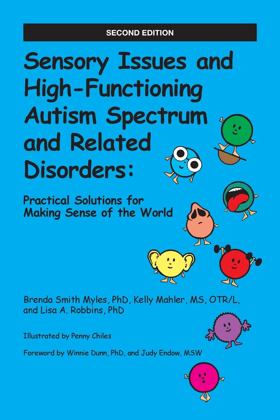 Brenda Ph.D. Smith Myles, Kelly Mahler, Lisa A. Robbins Sensory Issues and High-Functioning Autism Spectrum and Related Disorders. Practical Solutions for Making Sense of the World ventola pamela e essentials of autism spectrum disorders evaluation and assessment