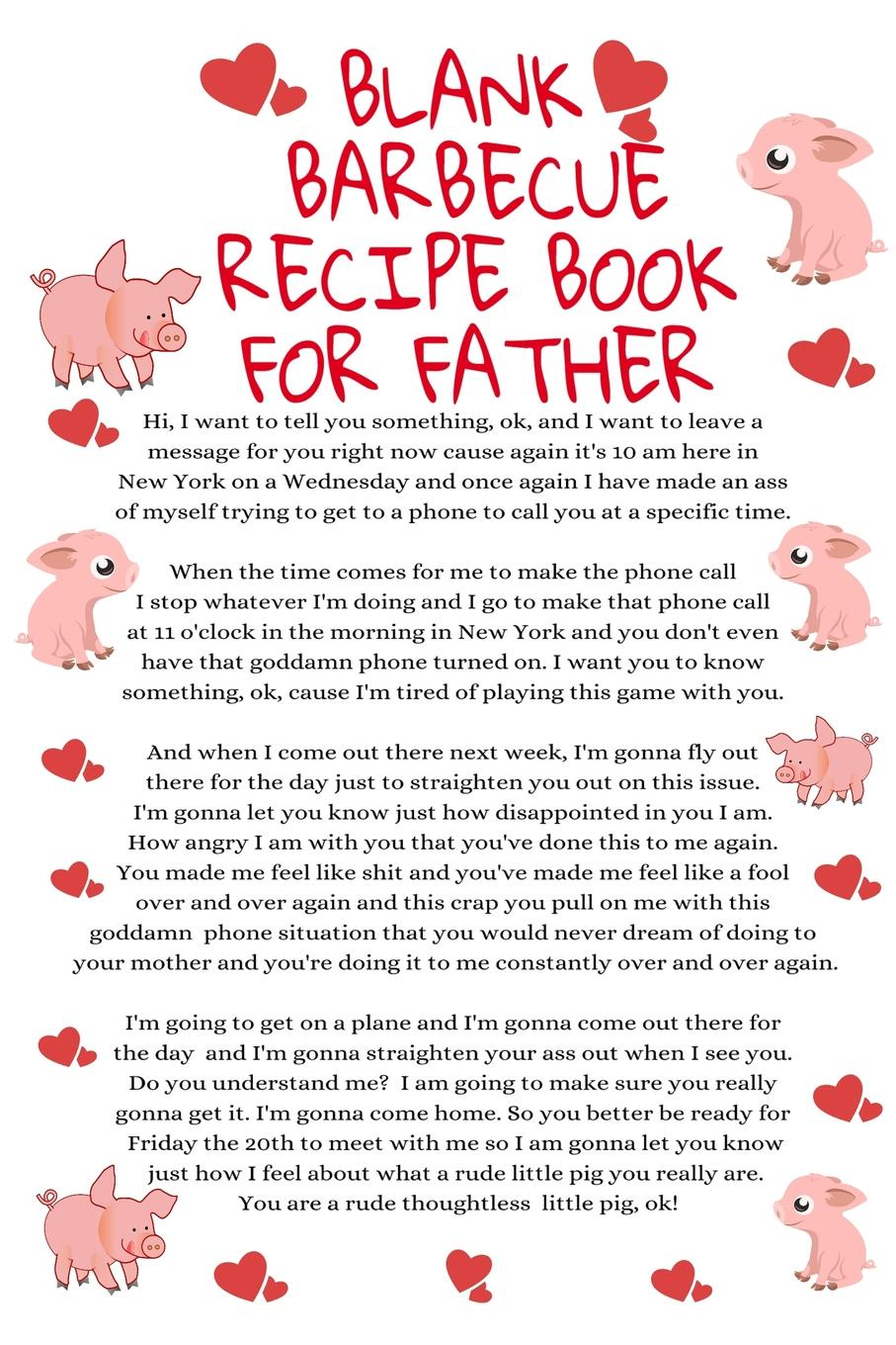 Jennifer Wellington Blank Barbecue Recipe Book For Father. Funny Father Cookbook Notepad Book - Parody Dad Gift Journal To Write In Grilling Recipes For Fathers With Temper, 6x9 Inches Paper With Black Lines, 120 Pages Ruled Diary For Dad, Boyfriend, Husband, Son, ... journal jungle publishing my recipe book 100 recipe pages conversion tables quotes and more make your own cookbook using this blank recipe book 8 x 10 inches pink purple and orange