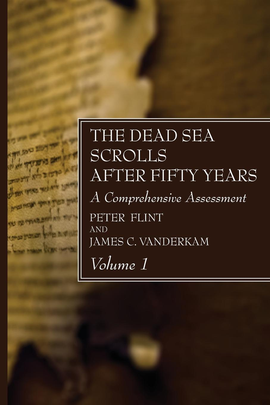 Peter Flint, James C. Vanderkam The Dead Sea Scrolls After Fifty Years, Volume 1