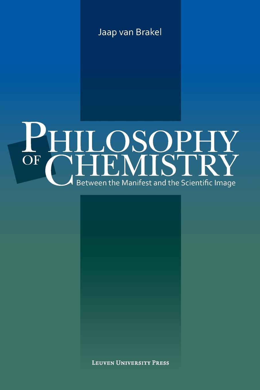 J. Vanbrakel, J. Van Brakel, Jaap van Brakel Philosophy of Chemistry. Between the Manifest and the Scientific Image william brock j the fontana history of chemistry
