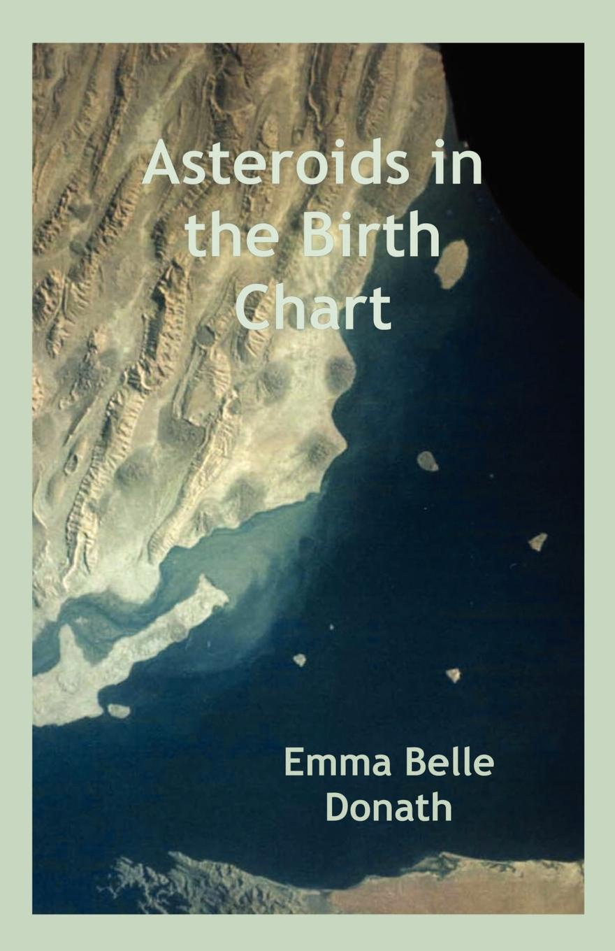 Emma Belle Donath Asteroids in the Birth Chart сумка the pago good chart 11328302771 328302 2880