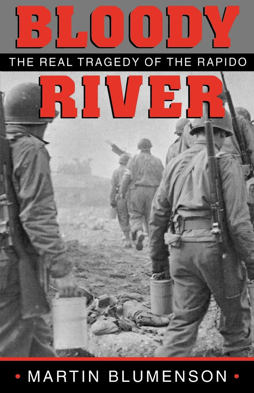 Martin Blumenson Bloody River