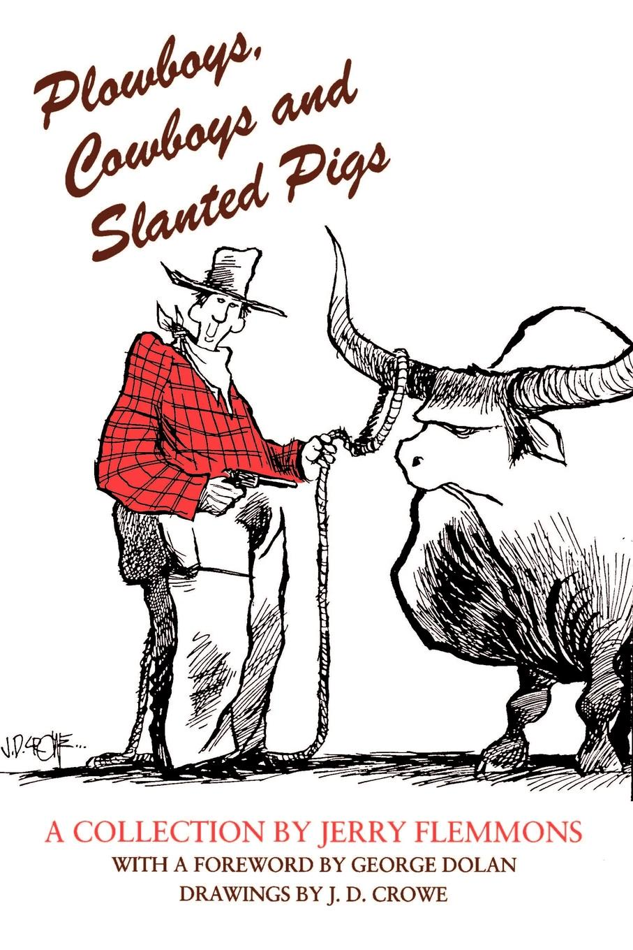 Jerry Flemmons Plowboys, Cowboys and Slanted Pigs pigs