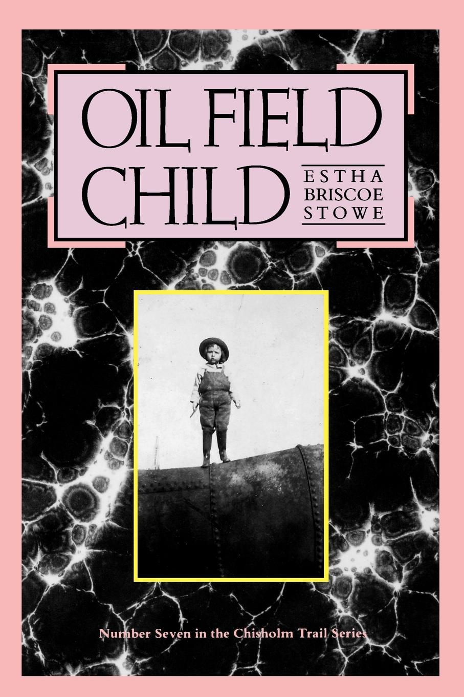 Estha Briscoe Stowe Oil Field Child