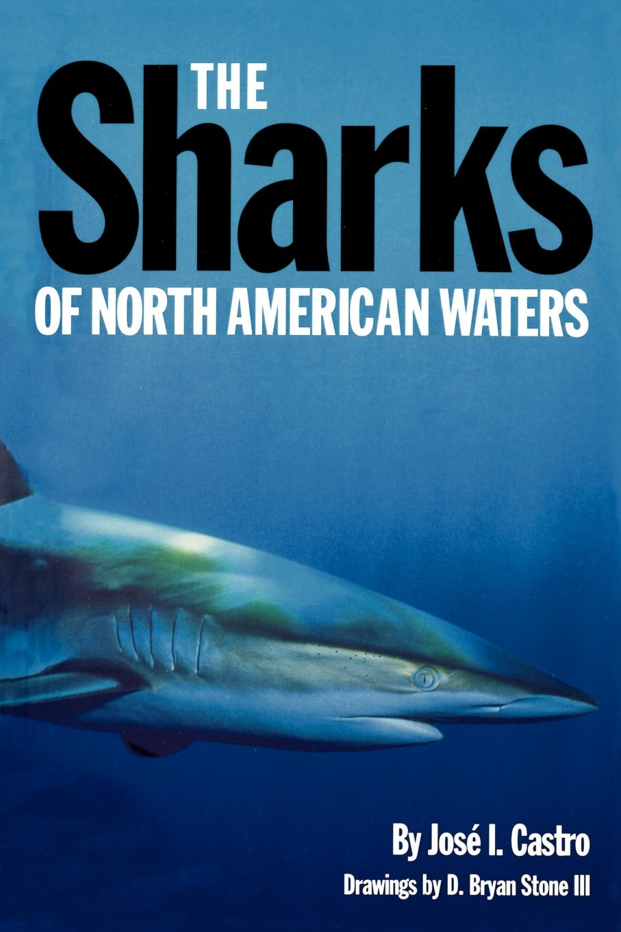 Jose I. Castro The Sharks of North American Waters