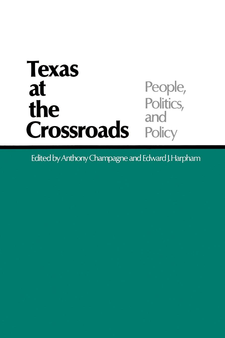 Texas at the Crossroads. People, Politics, and Policy two poets at crossroads