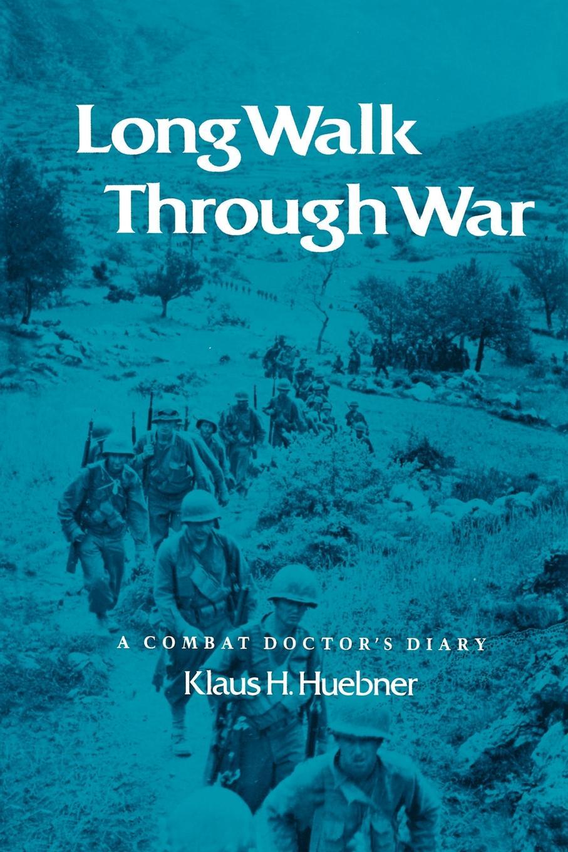 Klaus H. Huebner Long Walk Through War. A Combat Doctor's Diary sexy long sleeve see through mesh design women s club dress
