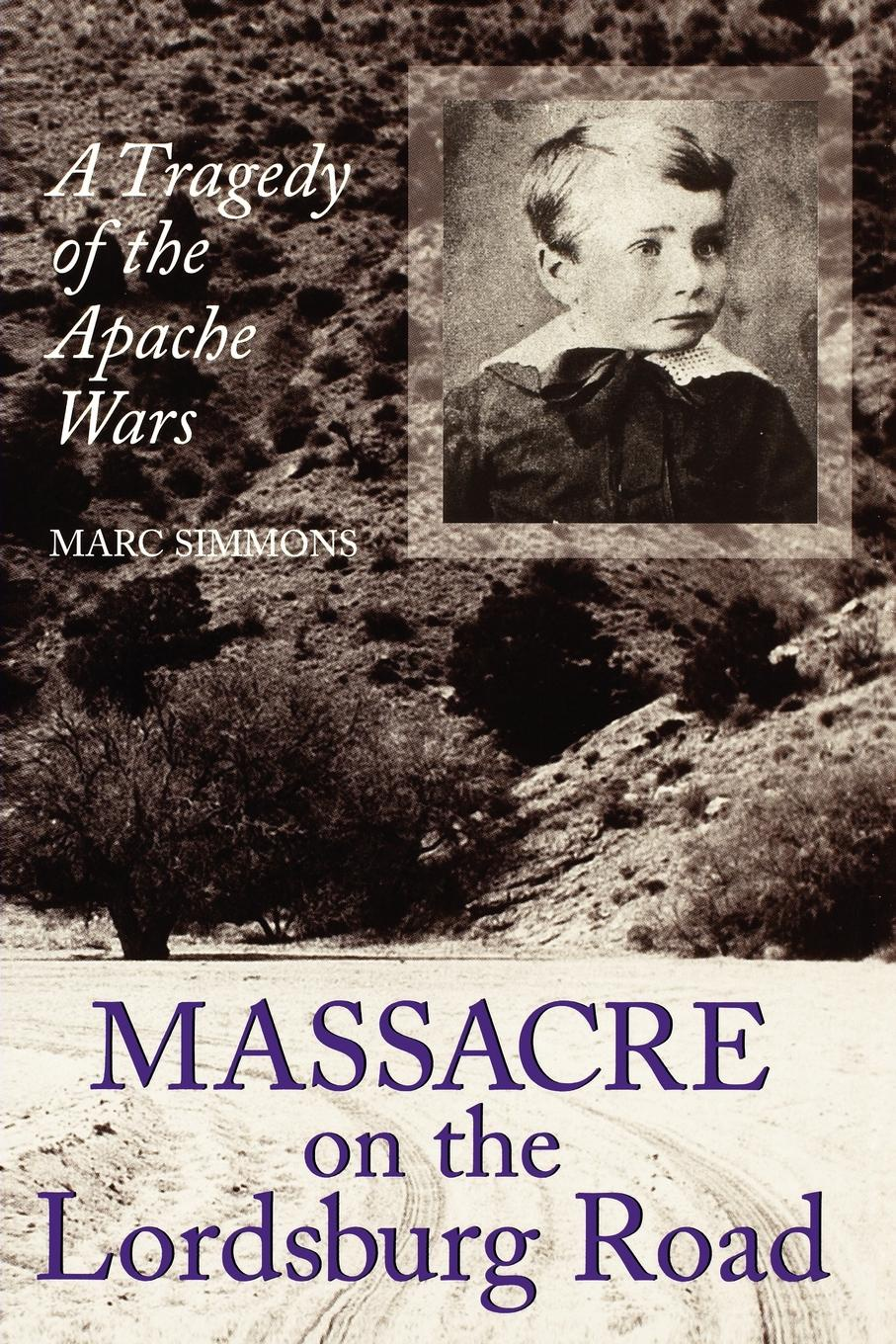 Фото - Marc Simmons Massacre on the Lordsburg Road. A Tragedy of the Apache Wars on the road the original scroll
