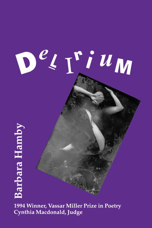 Barbara Hamby Delirium