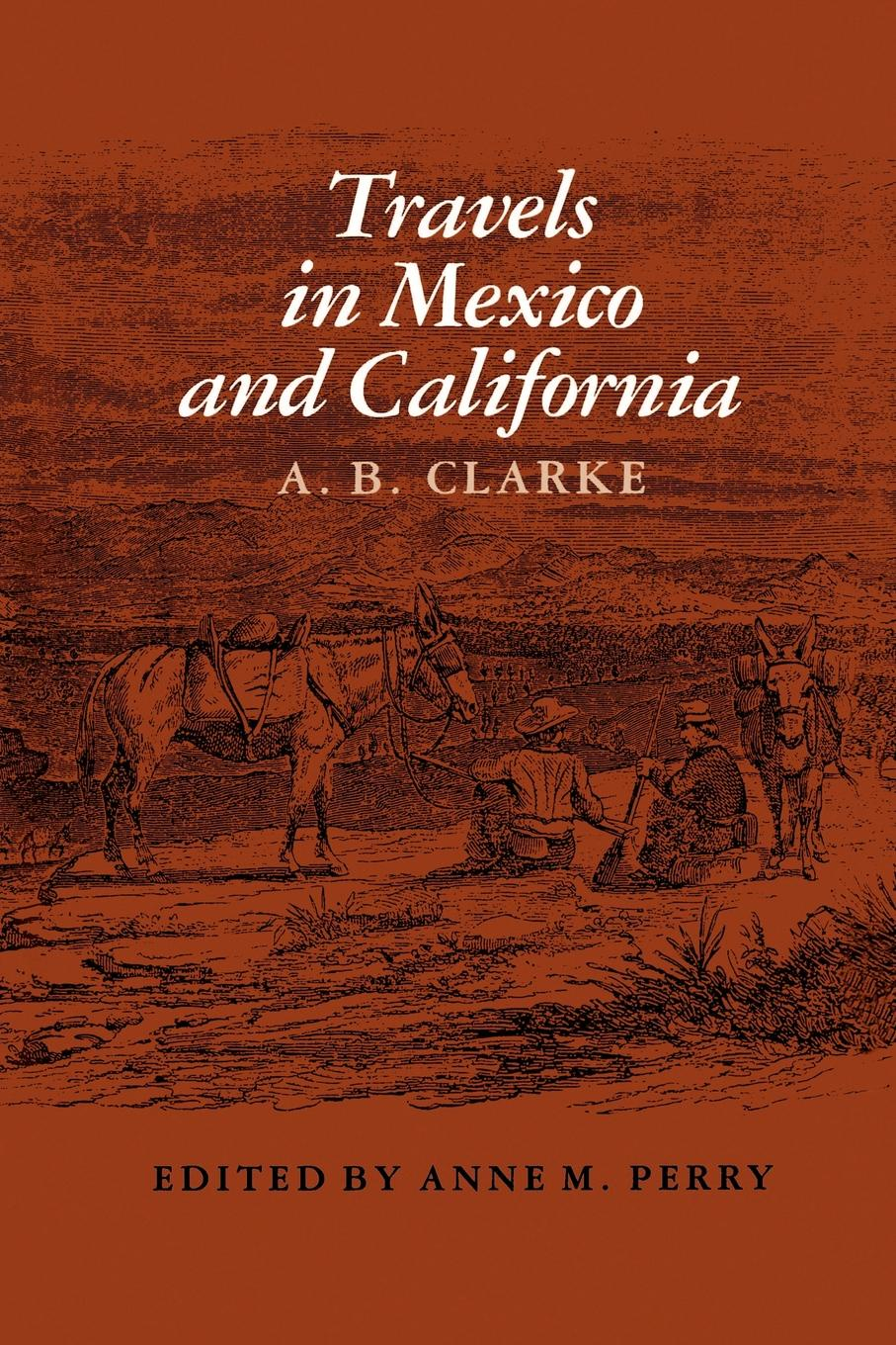 A. B. Clarke Travels in Mexico and California miraculous images and votive offerings in mexico