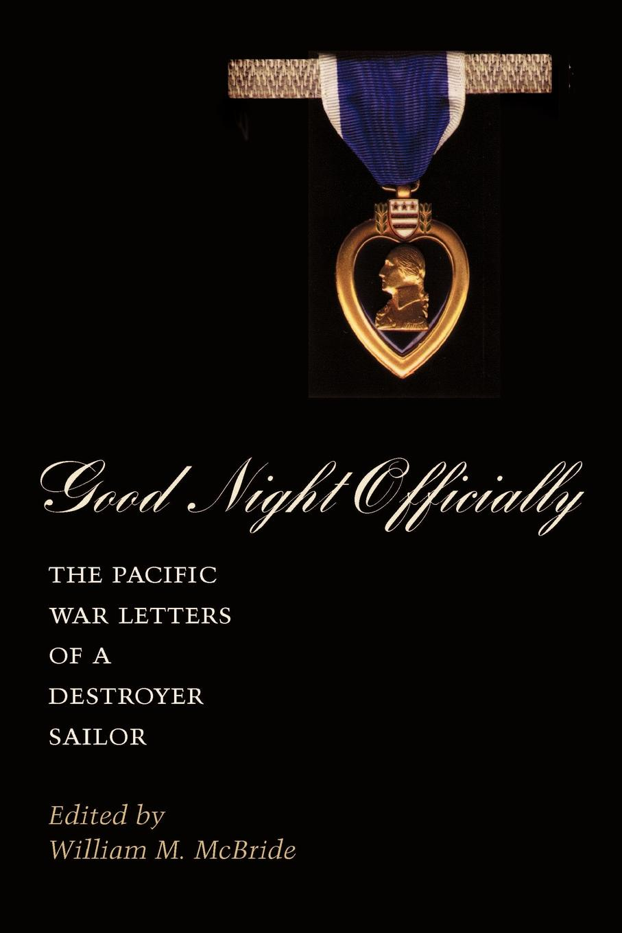 James Orvill Raines Good Night Officially. The Pacific War Letters of a Destroyer Sailor officially dead page 8