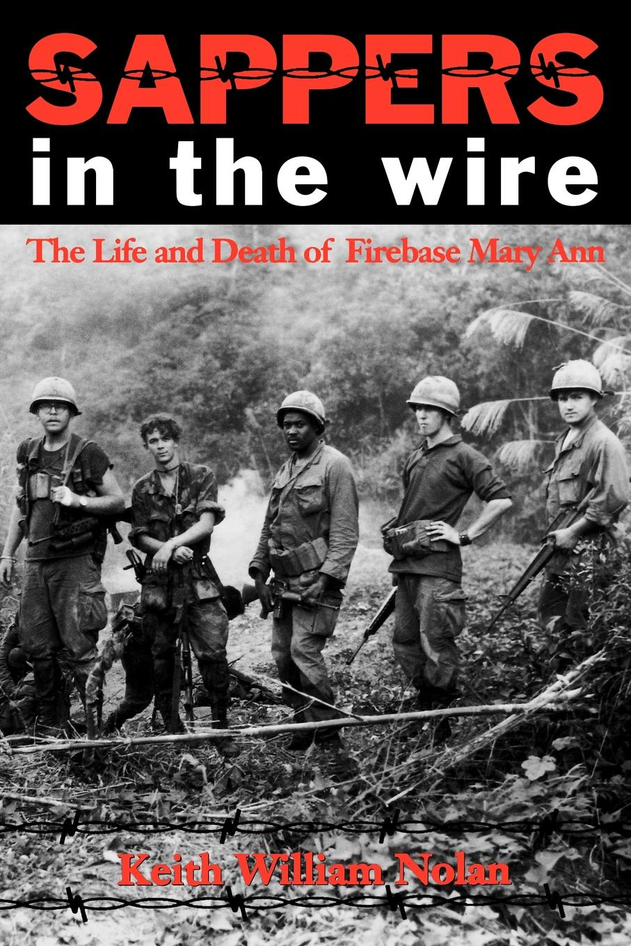 Keith William Nolan Sappers in the Wire. The Life and Death of Firebase Mary Ann ann heekin mary perkins ryan
