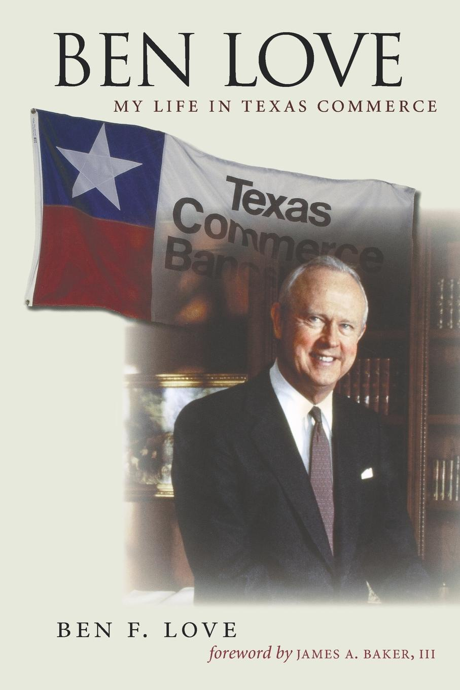 Ben F. Love, B. Love Ben Love. My Life in Texas Commerce недорго, оригинальная цена