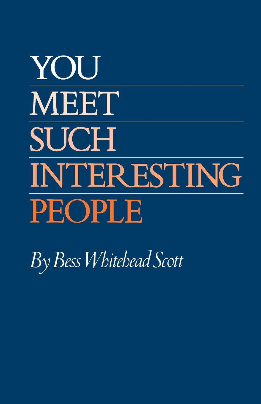 Bess Whitehead Scott You Meet Such Interesting People william shakespeare very interesting people