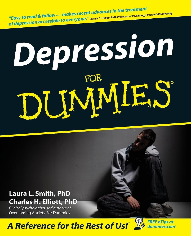 Laura L. PhD Smith, Charles H. PhD Elliott Depression for Dummies эллиот смит elliott smith an introduction to elliott smith