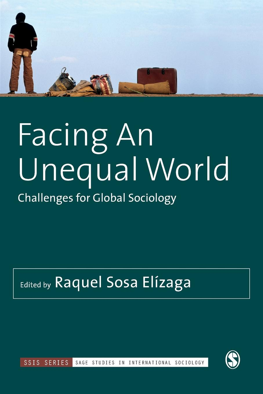 Facing An Unequal World. Challenges for Global Sociology