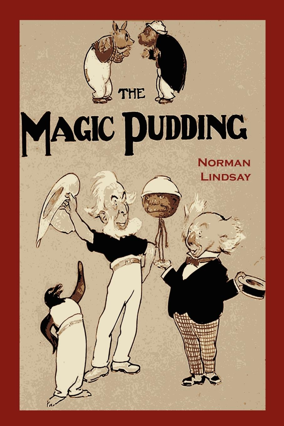 Norman Lindsay The Magic Pudding. Being the Adventures of Bunyip Bluegum and His Friends