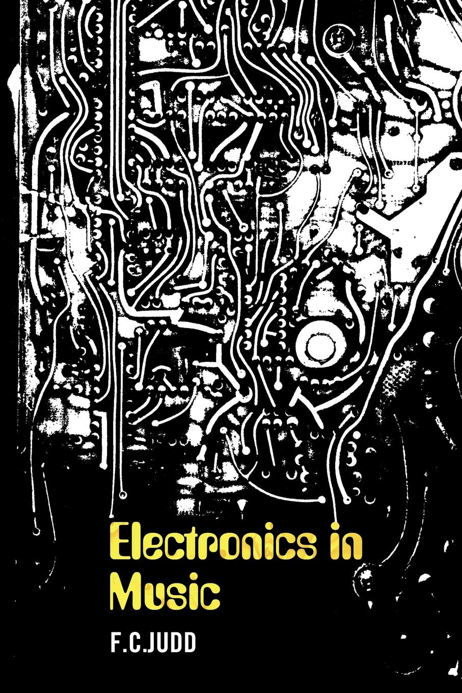 F. C. Judd. Electronics in Music