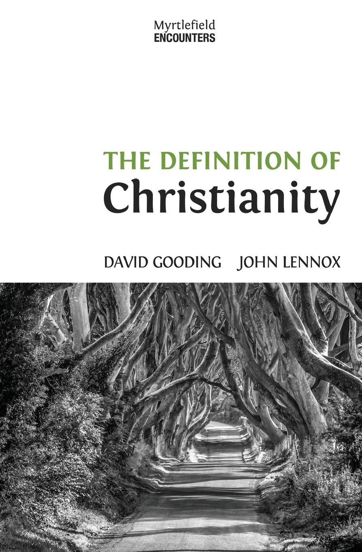 David W. Gooding, John C. Lennox The Definition of Christianity kara lennox baby by the book