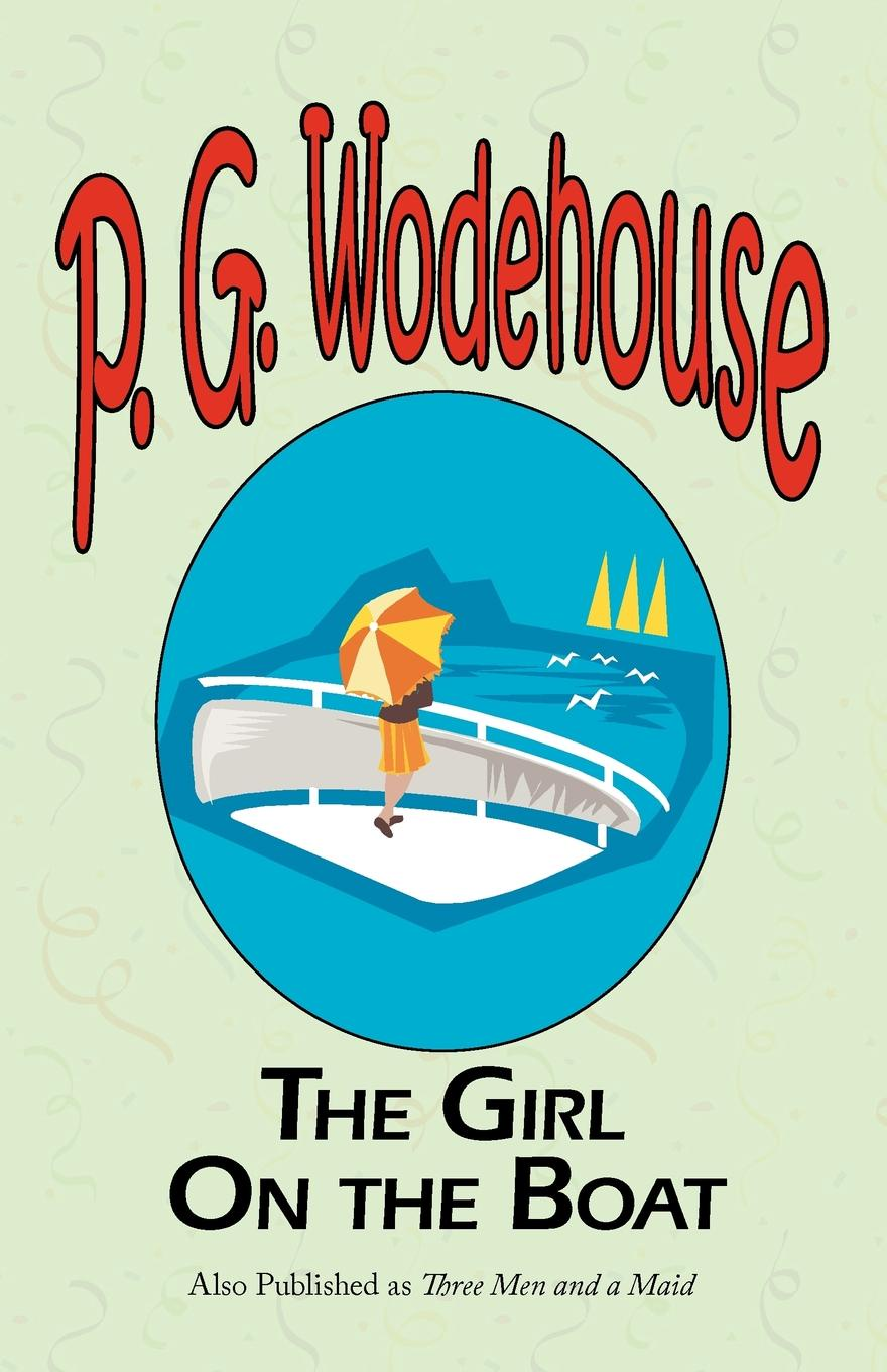 P. G. Wodehouse The Girl on the Boat p g wodehouse laughing gas
