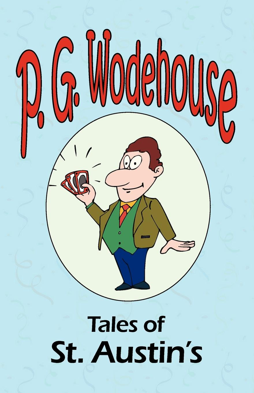P. G. Wodehouse Tales of St. Austin's - From the Manor Wodehouse Collection, a selection from the early works of P. G. Wodehouse p g wodehouse laughing gas