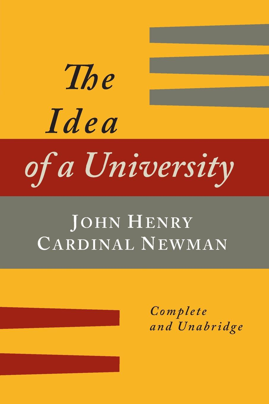 the idea комод thimon John Henry Newman The Idea of a University Defined and Illustrated. In Nine Discourses .Complete Edition.