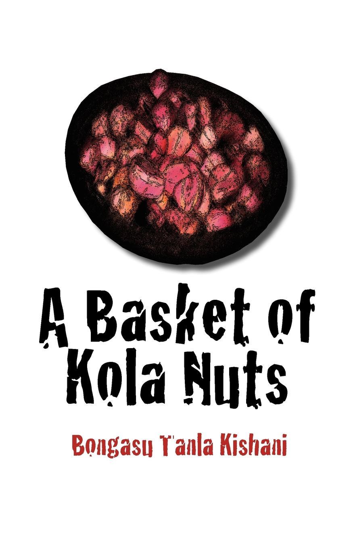 Bongasu Tanla Kishani A Basket of Kola Nuts revamp revamp wild card