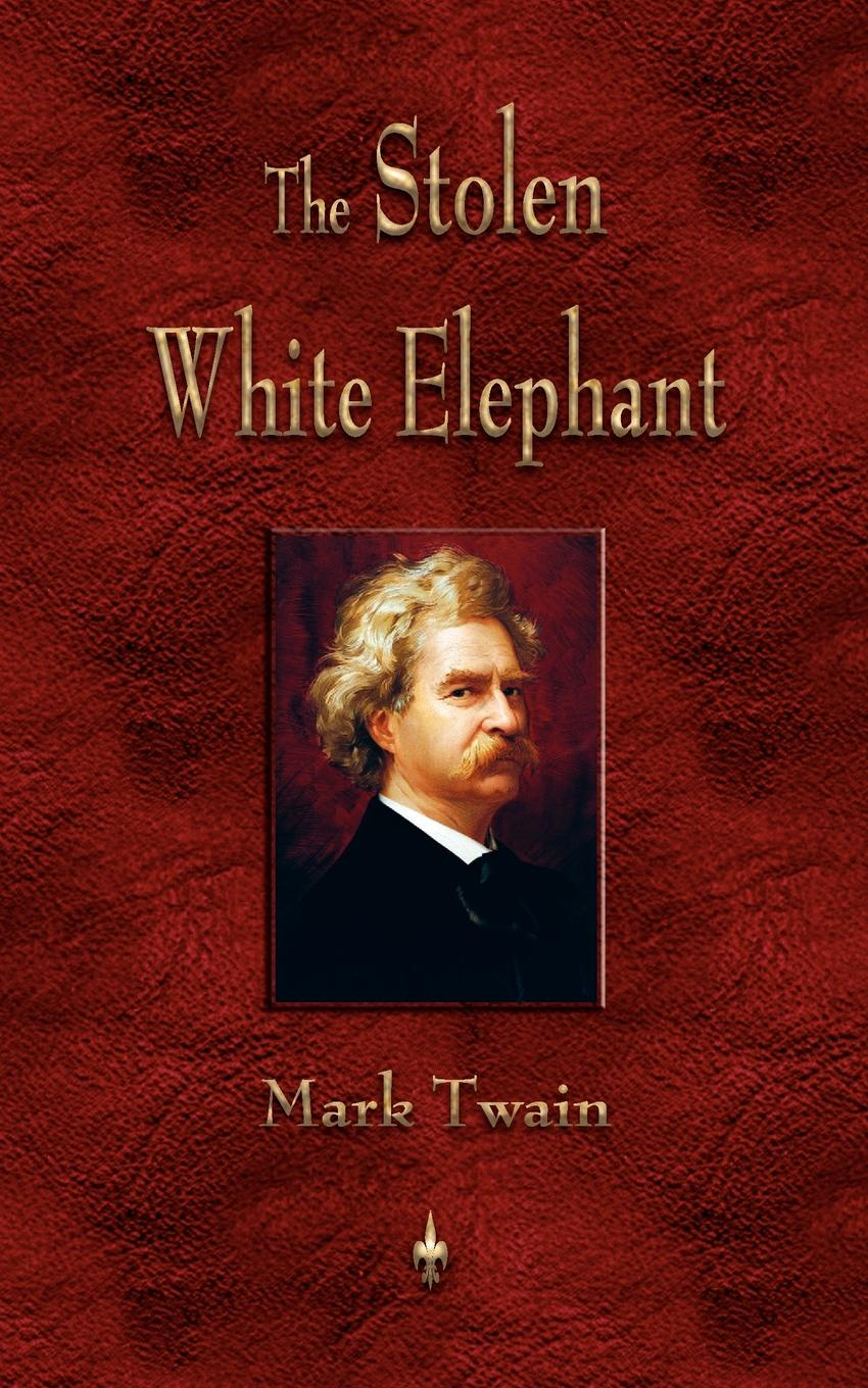Mark Twain The Stolen White Elephant mark rutherford s deliverance