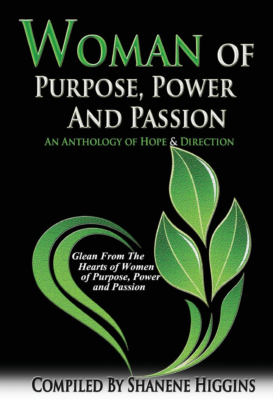 Shanene L. Higgins Woman of Purpose, Power and Passion. An Anthology of Hope & Direction leadership institute women with purpose finding life balance direction