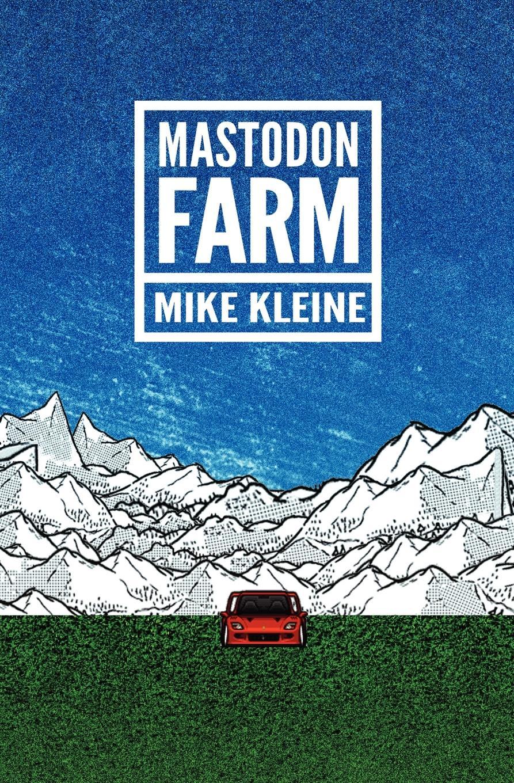 Mike Kleine Mastodon Farm mike fox money is everything