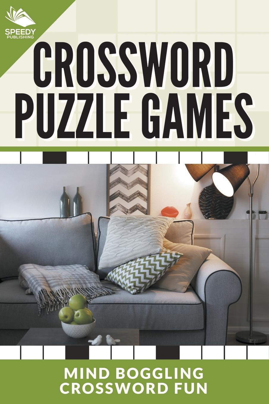 Speedy Publishing LLC. Crossword Puzzle Games. Mind Boggling Crossword Fun