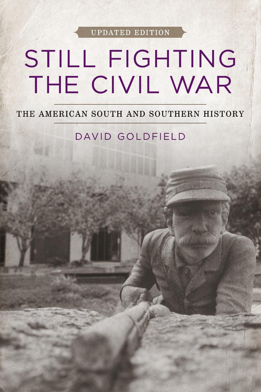 David Goldfield Still Fighting the Civil War. The American South and Southern History (Updated) the cold war a new oral history