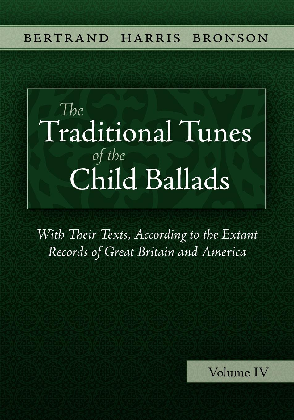 Bertrand Harris Bronson. The Traditional Tunes of the Child Ballads, Vol 4