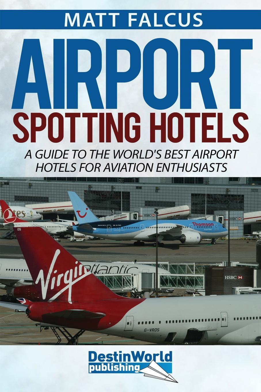Matt Falcus Airport Spotting Hotels