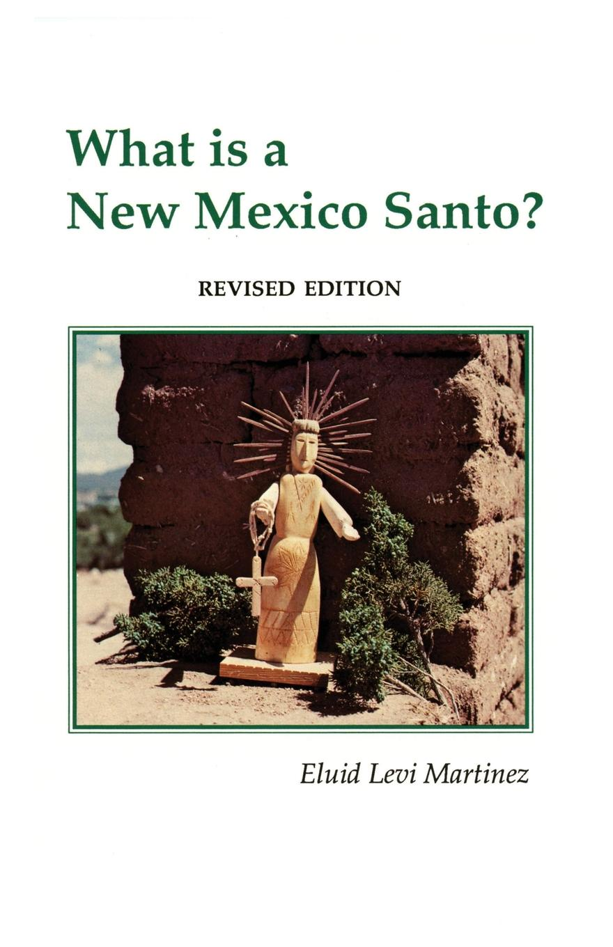 Eluid Levi Martinez What is a New Mexico Santo