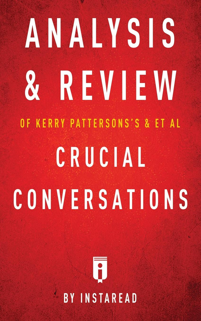 Instaread Analysis & Review of Kerry Patterson's & et al Crucial Conversations by Instaread ron s legacy of ot