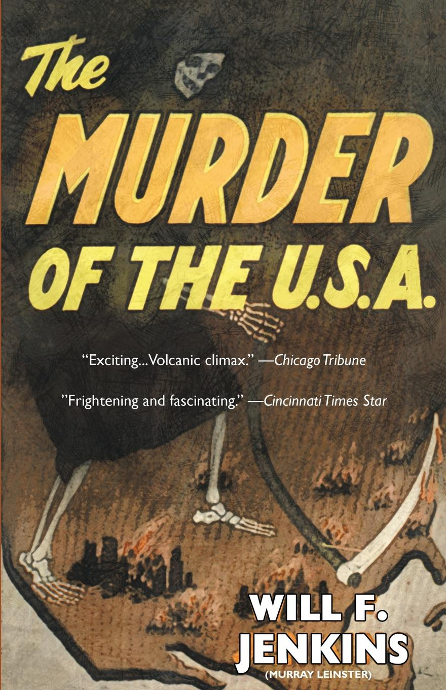 Will F. Will F. Jenkins, Murray Leinster The Murder of the U.S.A. m leinster miners in the sky