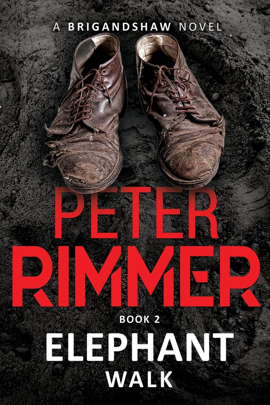 Peter Rimmer Elephant Walk. The Brigandshaw Chronicles Book 2