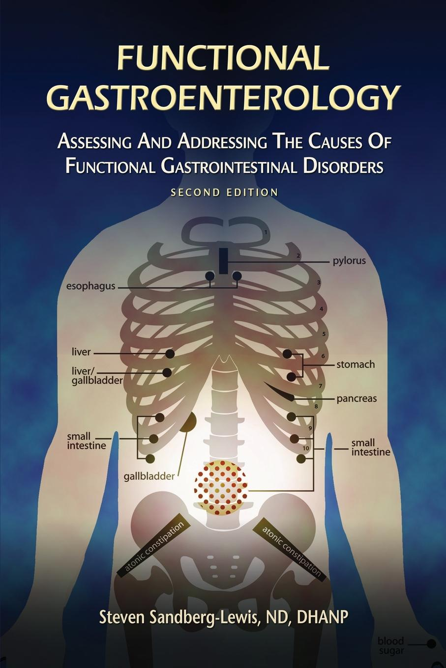 Steven Sandberg-Lewis Functional Gastroenterology. Assessing and Addressing the Causes of Functional Gastrointestinal Disorders functional brain asymmetry myth and reality